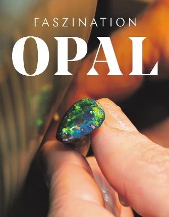 Faszination Opal